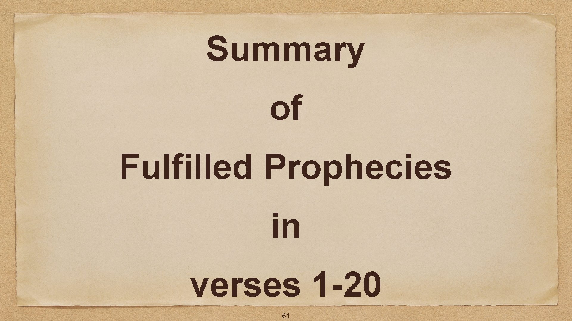Summary of Fulfilled Prophecies in verses 1 -20 61