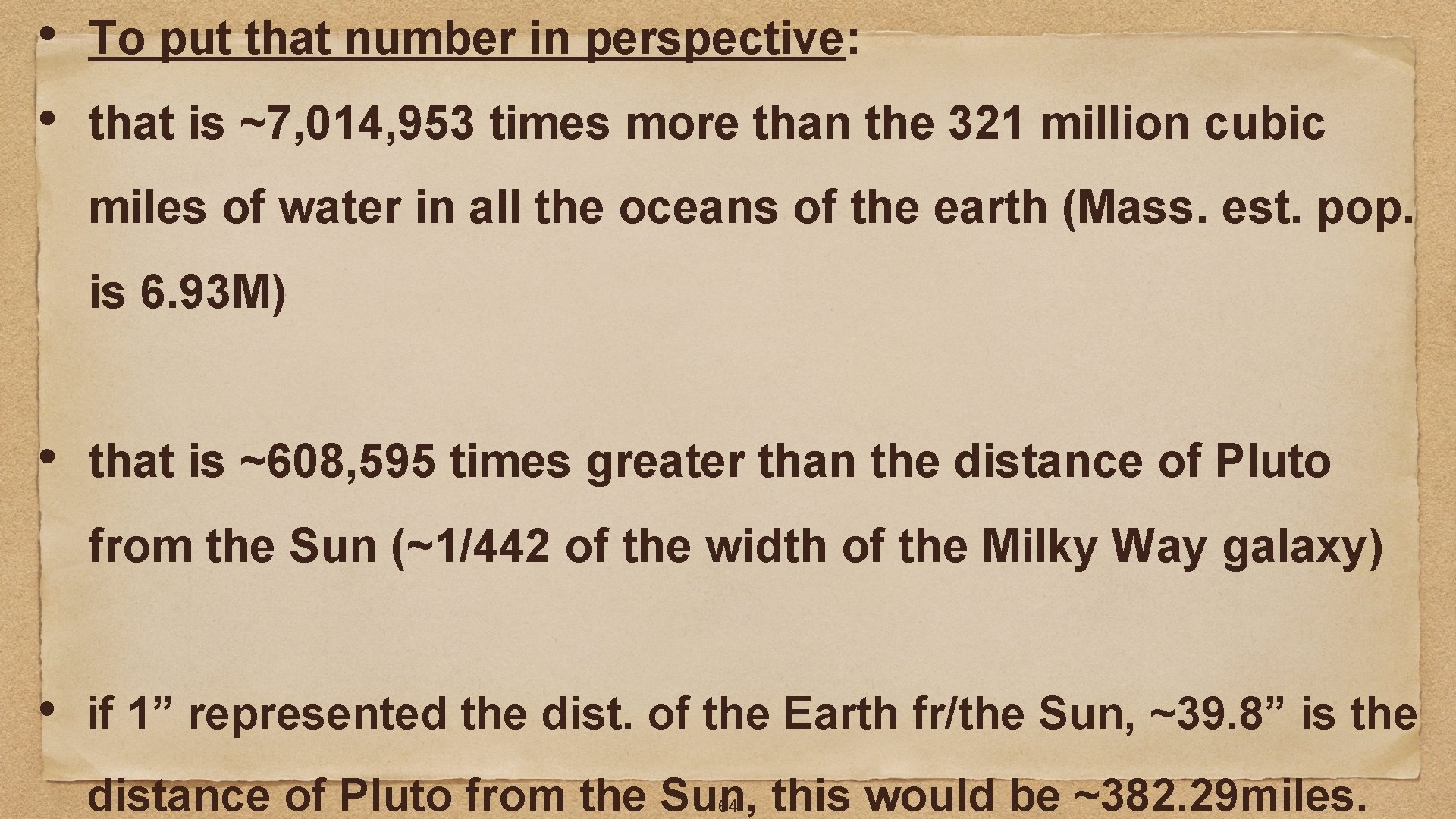 • • To put that number in perspective: that is ~7, 014, 953
