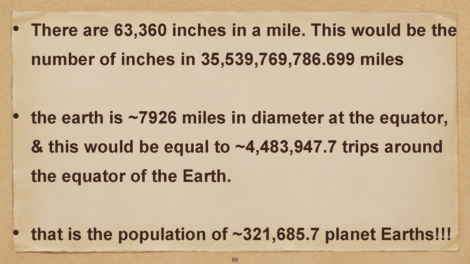 • There are 63, 360 inches in a mile. This would be the