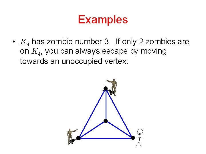 Examples • has zombie number 3. If only 2 zombies are on , you