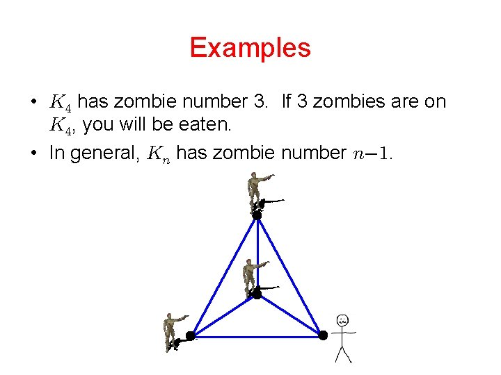 Examples • has zombie number 3. If 3 zombies are on , you will