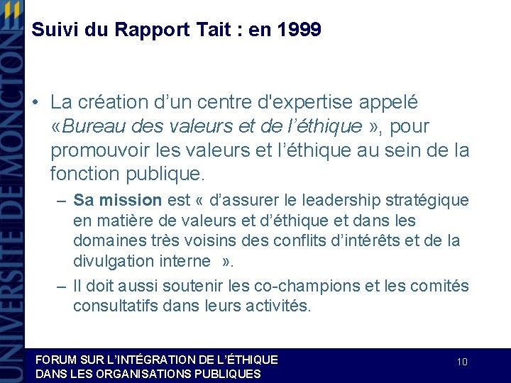 Suivi du Rapport Tait : en 1999 • La création d'un centre d'expertise appelé