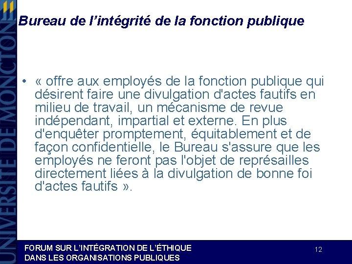 Bureau de l'intégrité de la fonction publique • « offre aux employés de la