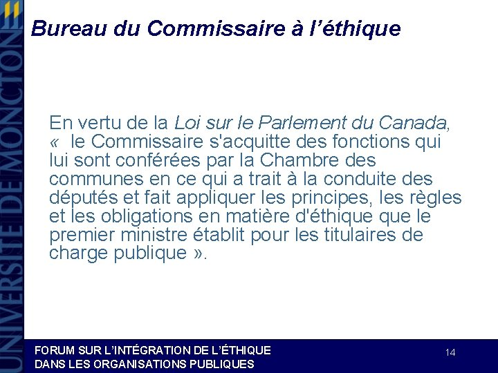 Bureau du Commissaire à l'éthique En vertu de la Loi sur le Parlement du