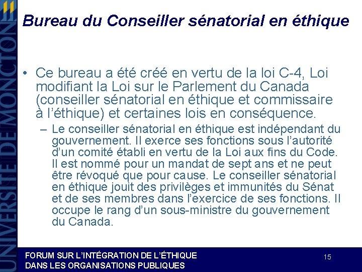 Bureau du Conseiller sénatorial en éthique • Ce bureau a été créé en vertu