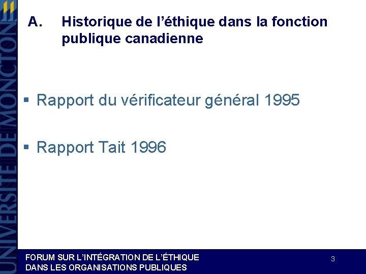 A. Historique de l'éthique dans la fonction publique canadienne § Rapport du vérificateur général