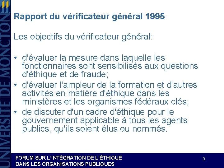 Rapport du vérificateur général 1995 Les objectifs du vérificateur général: • d'évaluer la mesure