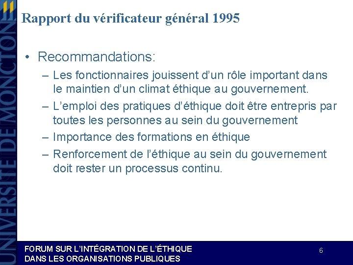 Rapport du vérificateur général 1995 • Recommandations: – Les fonctionnaires jouissent d'un rôle important