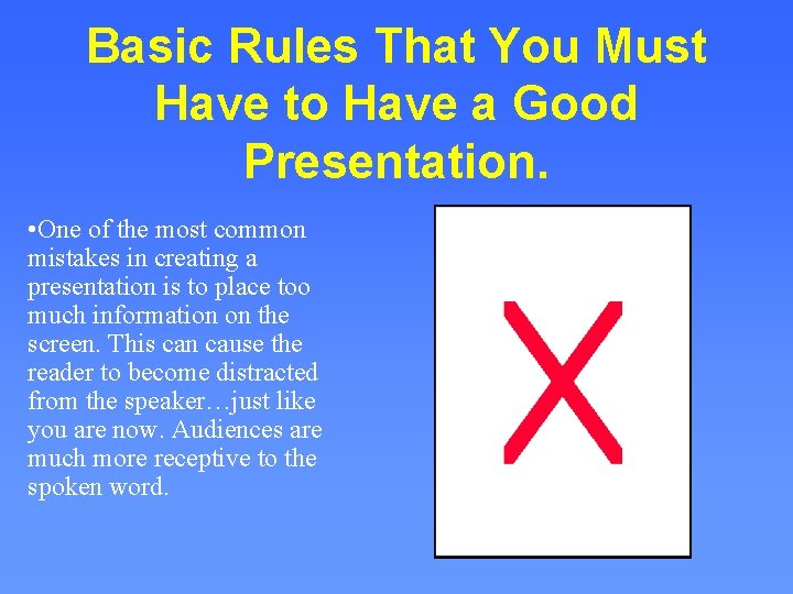 Basic Rules That You Must Have to Have a Good Presentation. • One of