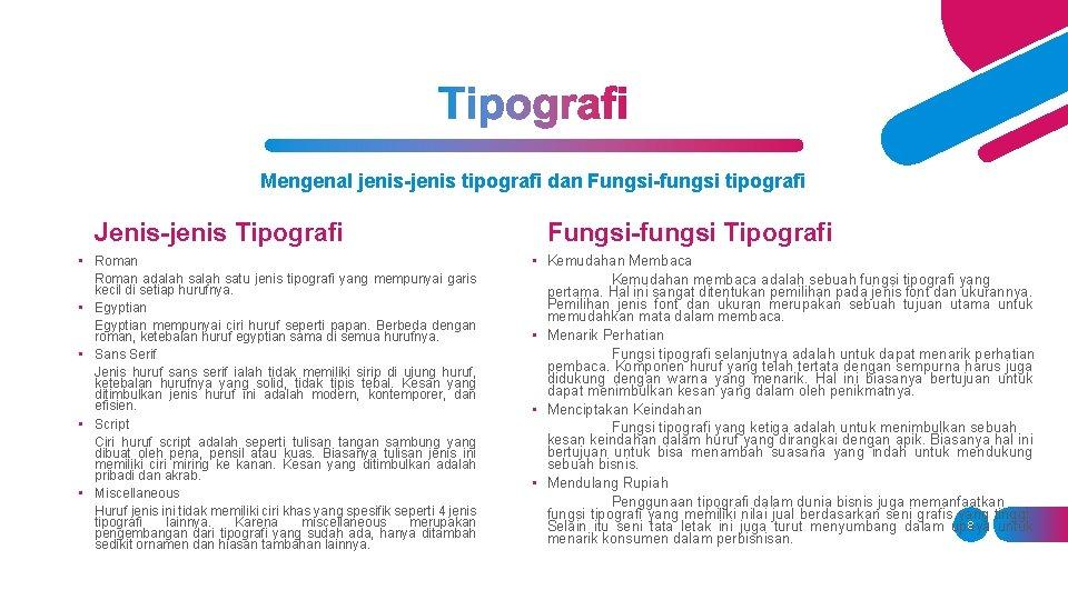 Mengenal jenis-jenis tipografi dan Fungsi-fungsi tipografi Jenis-jenis Tipografi • Roman adalah satu jenis tipografi