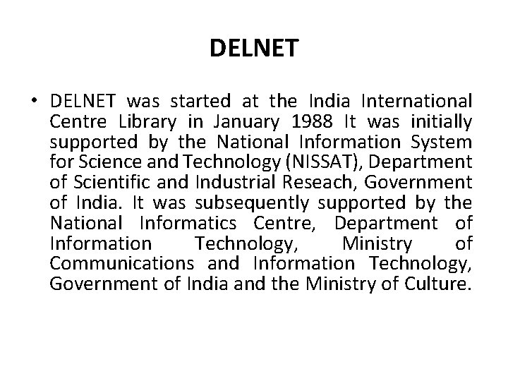 DELNET • DELNET was started at the India International Centre Library in January 1988