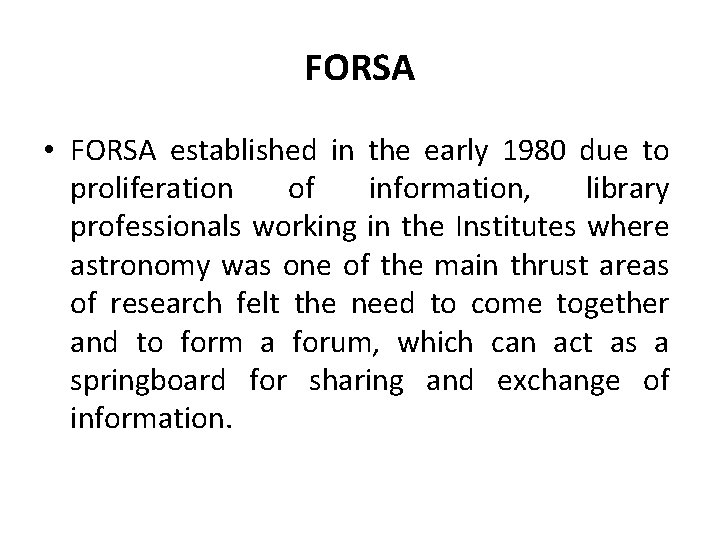 FORSA • FORSA established in the early 1980 due to proliferation of information, library