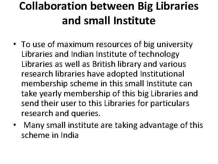 Collaboration between Big Libraries and small Institute • To use of maximum resources of