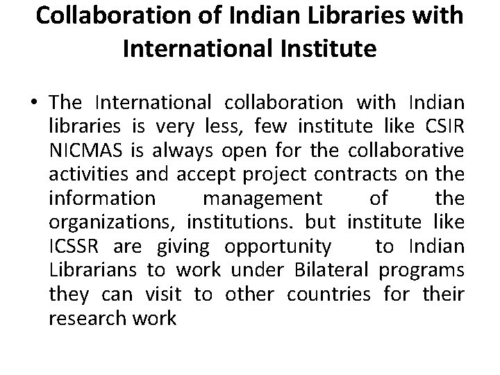 Collaboration of Indian Libraries with International Institute • The International collaboration with Indian libraries