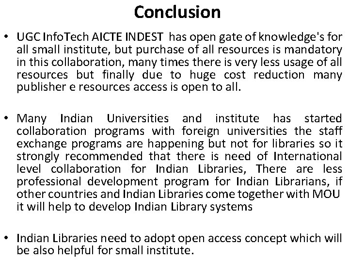 Conclusion • UGC Info. Tech AICTE INDEST has open gate of knowledge's for all