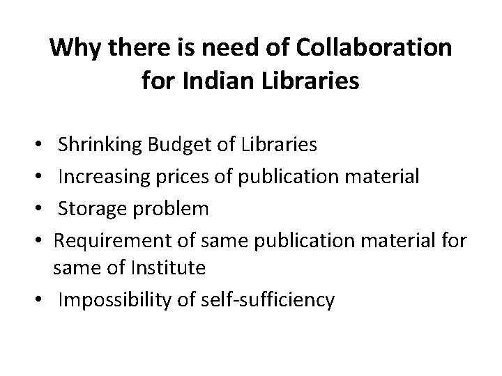 Why there is need of Collaboration for Indian Libraries Shrinking Budget of Libraries Increasing