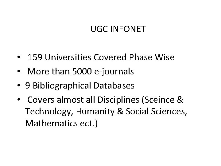 UGC INFONET • • 159 Universities Covered Phase Wise More than 5000 e-journals