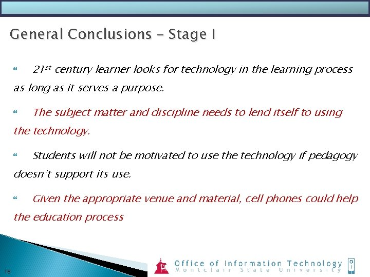 General Conclusions – Stage I 21 st century learner looks for technology in the