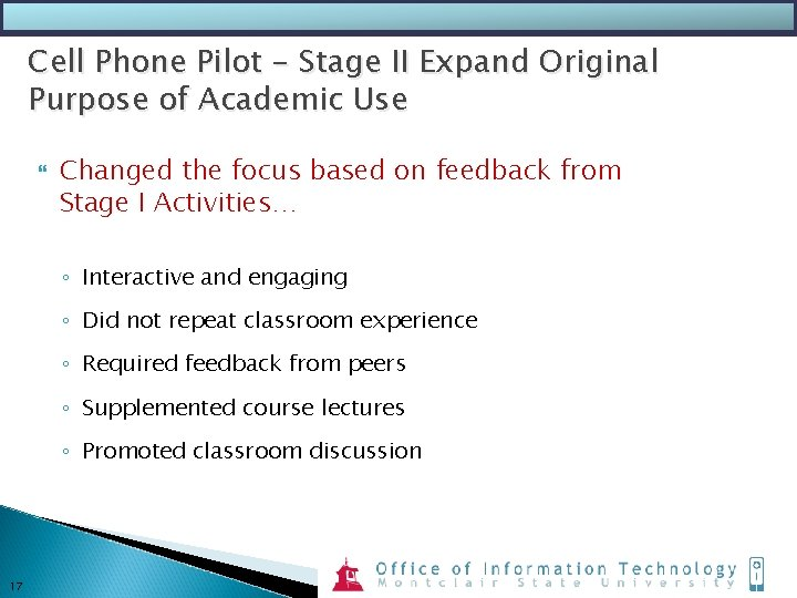 Cell Phone Pilot - Stage II Expand Original Purpose of Academic Use Changed the