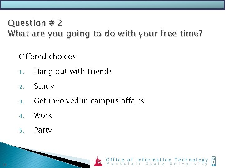 Question # 2 What are you going to do with your free time? Offered