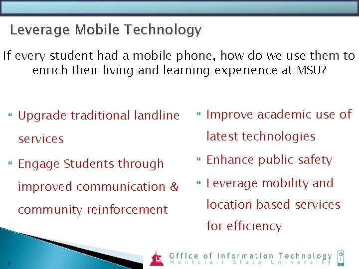 Leverage Mobile Technology If every student had a mobile phone, how do we use