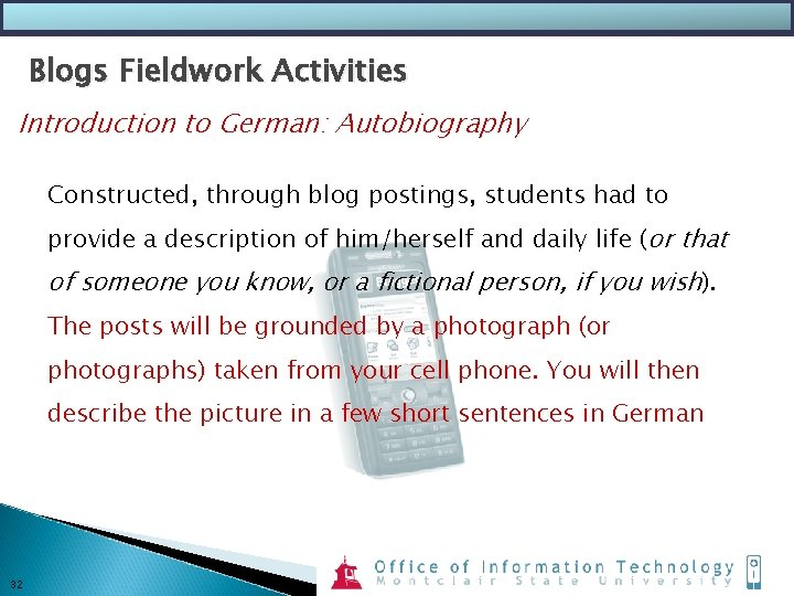 Blogs Fieldwork Activities Introduction to German: Autobiography Constructed, through blog postings, students had to