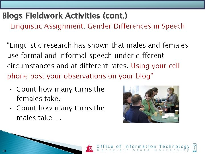 """Blogs Fieldwork Activities (cont. ) Linguistic Assignment: Gender Differences in Speech """"Linguistic research has"""