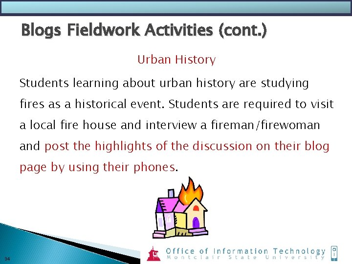 Blogs Fieldwork Activities (cont. ) Urban History Students learning about urban history are studying