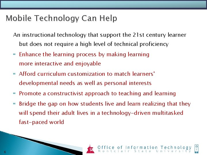 Mobile Technology Can Help An instructional technology that support the 21 st century learner