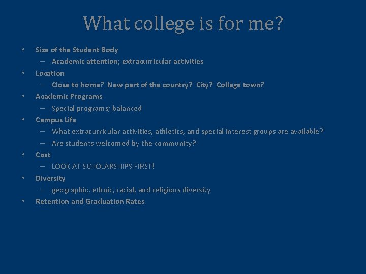 What college is for me? • • Size of the Student Body – Academic