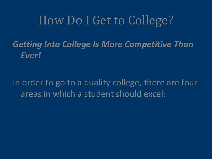 How Do I Get to College? Getting Into College Is More Competitive Than Ever!