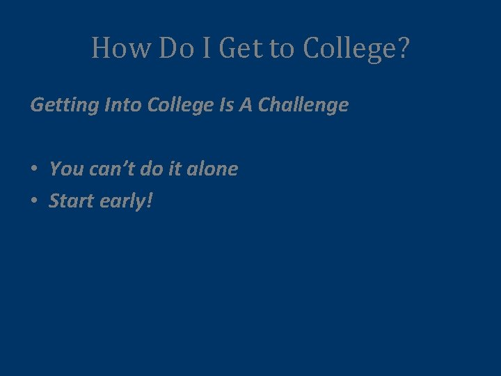 How Do I Get to College? Getting Into College Is A Challenge • You