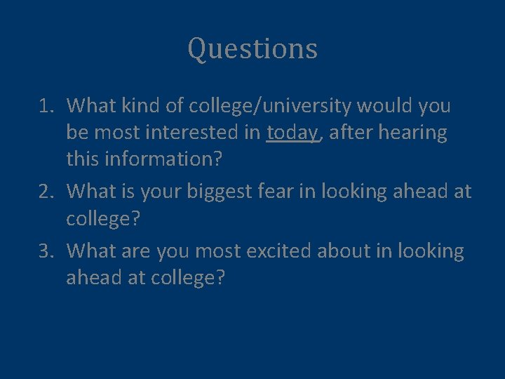 Questions 1. What kind of college/university would you be most interested in today, after
