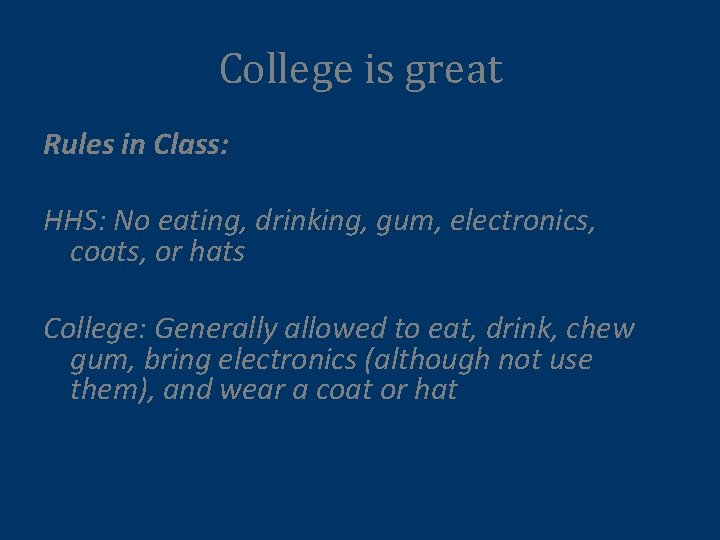 College is great Rules in Class: HHS: No eating, drinking, gum, electronics, coats, or