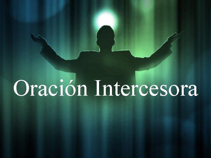 Oración Intercesora