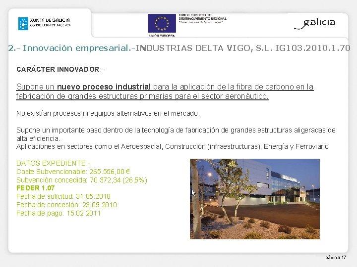 2. - Innovación empresarial. -INDUSTRIAS DELTA VIGO, S. L. IG 103. 2010. 1. 70