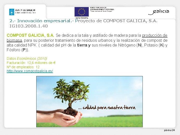 2. - Innovación empresarial. - Proyecto de COMPOST GALICIA, S. A. IG 103. 2008.