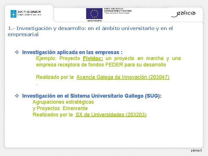 1. - Investigación y desarrollo: en el ámbito universitario y en el empresarial v
