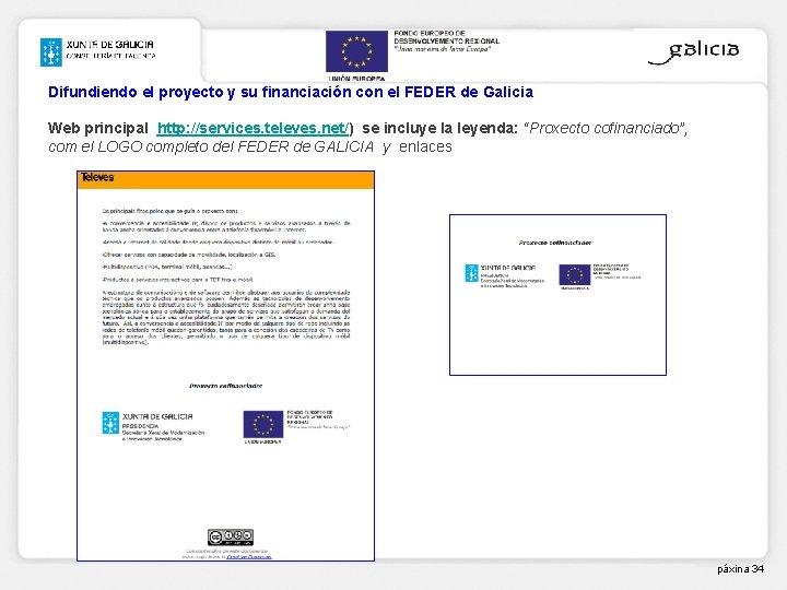 Difundiendo el proyecto y su financiación con el FEDER de Galicia Web principal http: