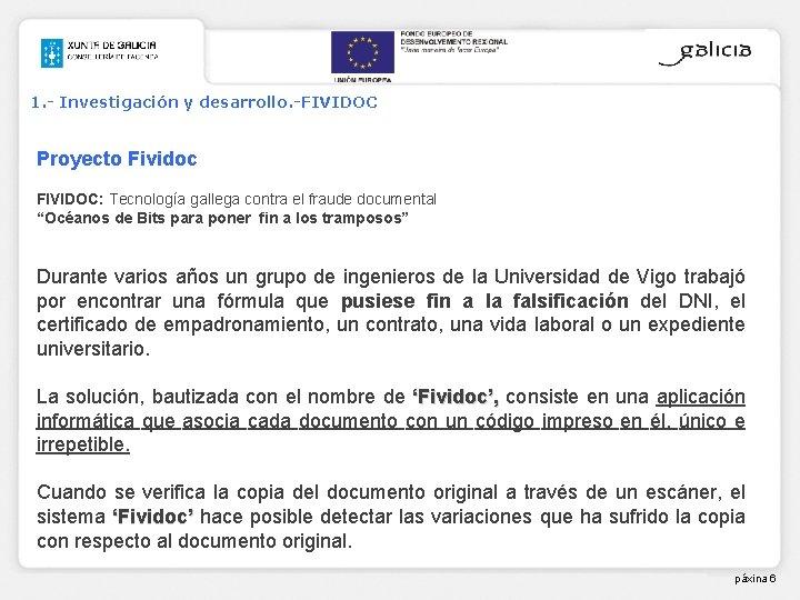 1. - Investigación y desarrollo. -FIVIDOC Proyecto Fividoc FIVIDOC: Tecnología gallega contra el fraude