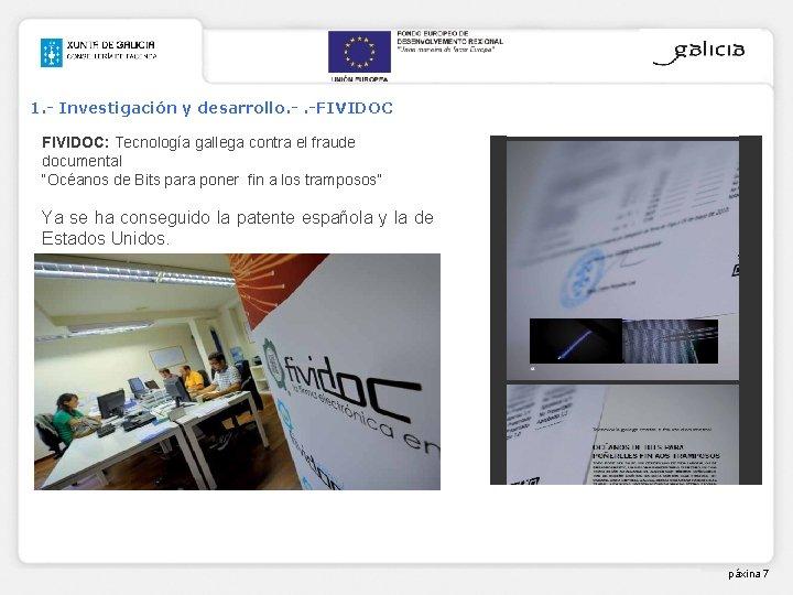1. - Investigación y desarrollo. -. -FIVIDOC FIVIDOC: Tecnología gallega contra el fraude documental