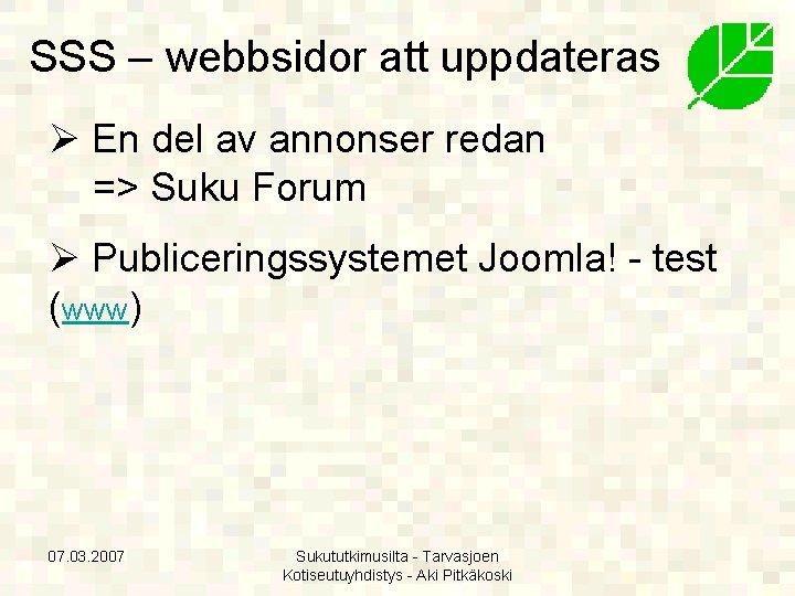 SSS – webbsidor att uppdateras Ø En del av annonser redan => Suku Forum