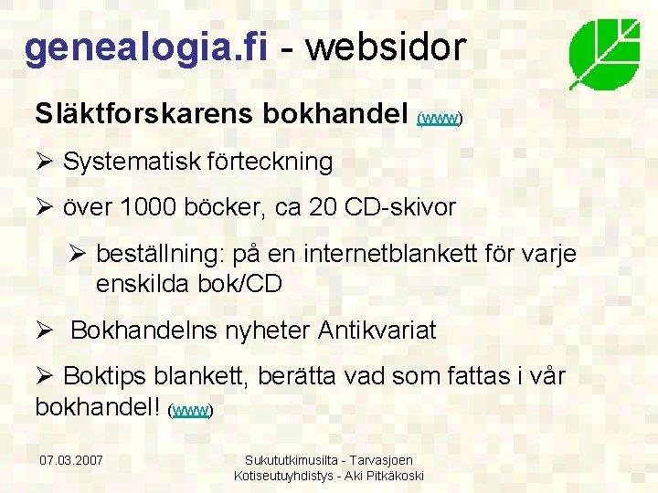 genealogia. fi - websidor Släktforskarens bokhandel (www) Ø Systematisk förteckning Ø över 1000 böcker,