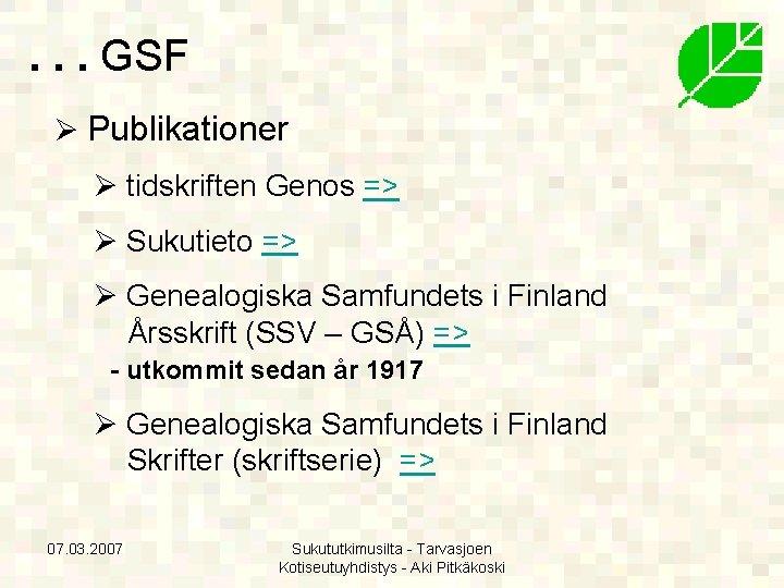 . . . GSF Ø Publikationer Ø tidskriften Genos => Ø Sukutieto => Ø