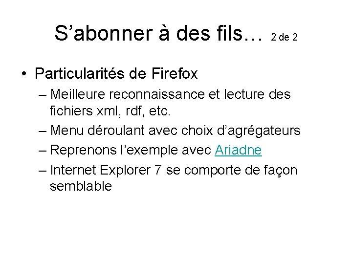 S'abonner à des fils… 2 de 2 • Particularités de Firefox – Meilleure reconnaissance
