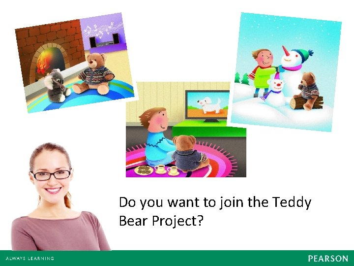 Do you want to join the Teddy Bear Project?