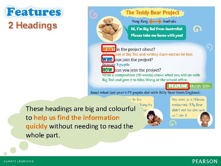 2 Headings These headings are big and colourful to help us find the information