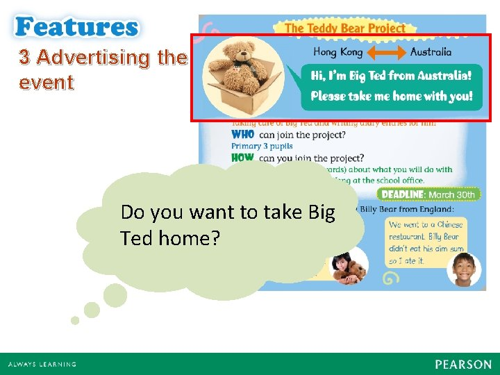 3 Advertising the event Do you want to take Big Ted home?