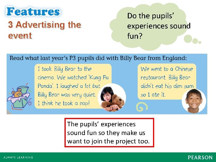 3 Advertising the event Do the pupils' experiences sound fun? The pupils' experiences sound