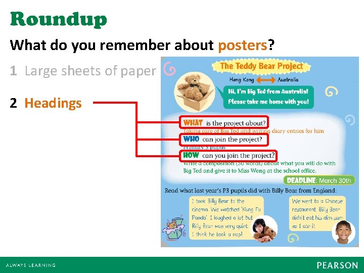 What do you remember about posters? 1 Large sheets of paper 2 Headings